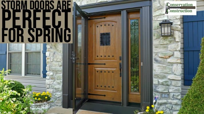 Conservation Construction, New Storm Doors, Front Doors,