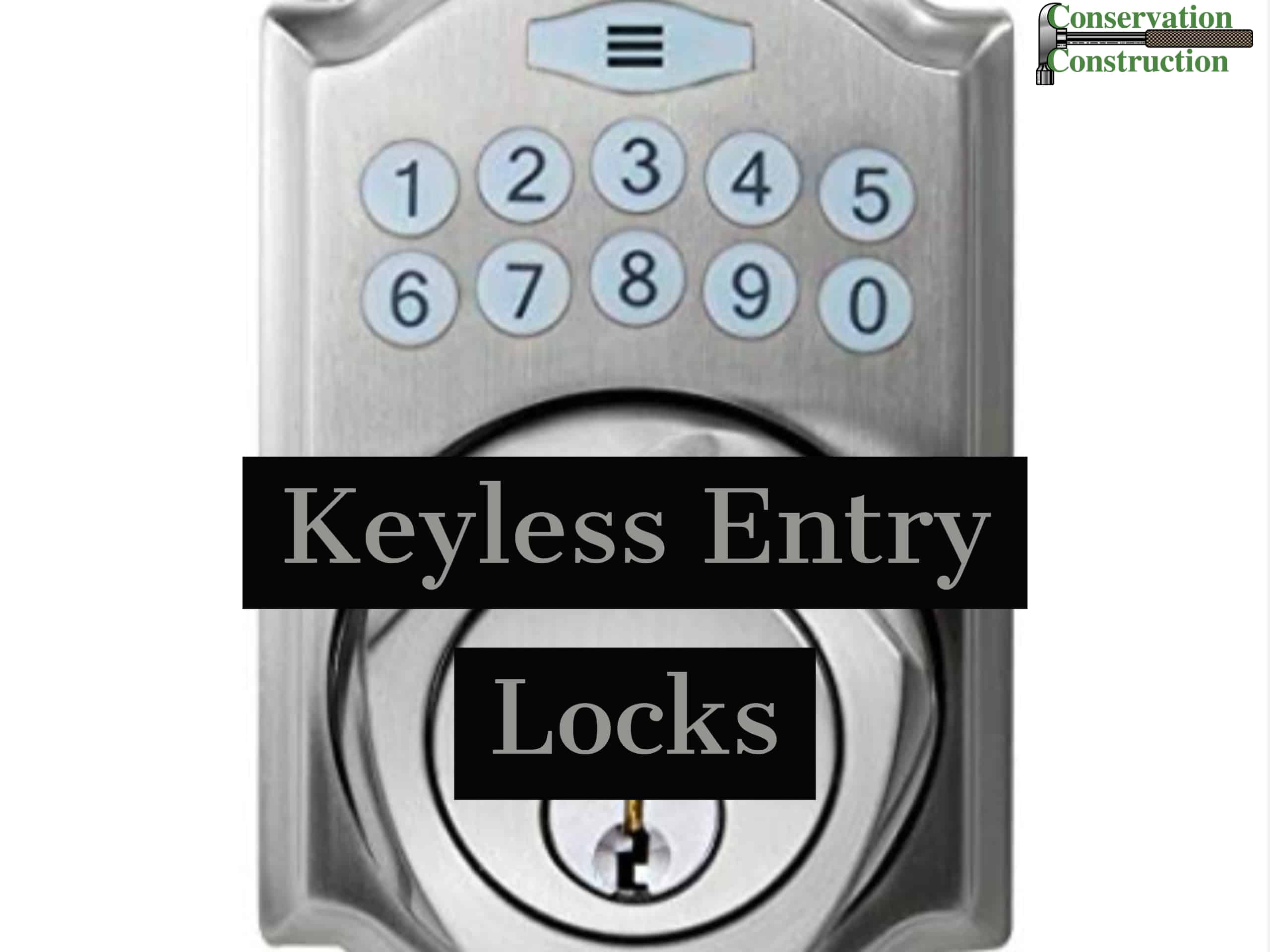 Conservation Construction Keyless Entry Locks